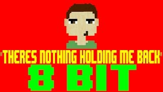 Theres Nothing Holding Me Back [8 Bit Tribute to Shawn Mendes] - 8 Bit Universe