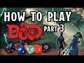 How to Play D&D part 3: Magic!
