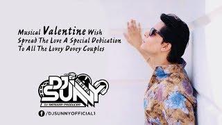 Valentine Special 2019 DJ Sunny Humko Deewana Kar Gaye Love Mix Bollywood Love Song