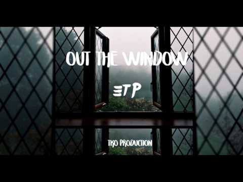 ETP - Out the window (Prod. By Emani)