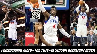 Philadelphia 76ers – THE 2014-15 SEASON HIGHLIGHT MOVIE (HD)