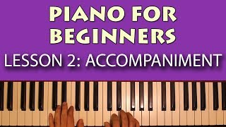Piano Lessons for Beginners: Part 2 - Interesting chord accompaniment patterns