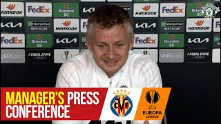 Manager's Press Conference | Villarreal v Manchester United | UEFA Europa League Final Gdansk 2021