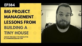 384: Big project management lessons from building a tiny house