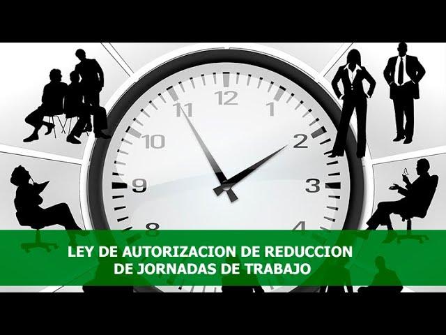 Ley de Reducción de Jornadas