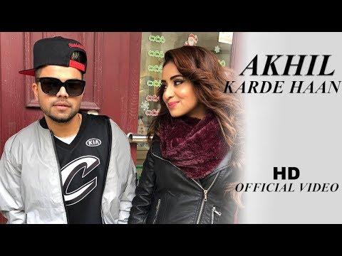 Tu Karde Haan - Akhil Official Video Manni Sandhu New Punjabi Songs 2019
