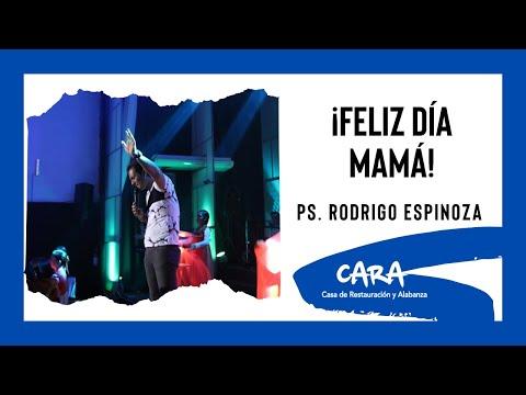 Ps. Rodrigo Espinoza ¡Día De Las Madres!