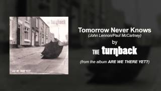 The Turnback - Tomorrow Never Knows