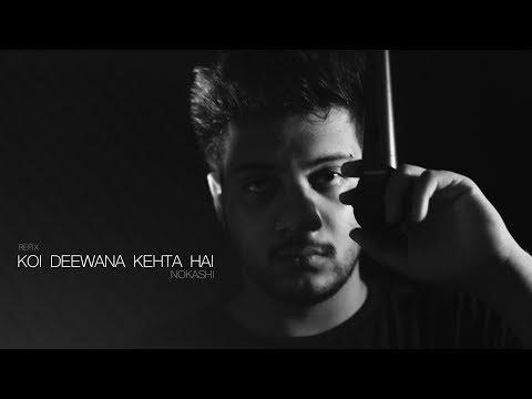 Kumar Vishwas' Koi Deewana Kehta Hai (refix) Nokashi