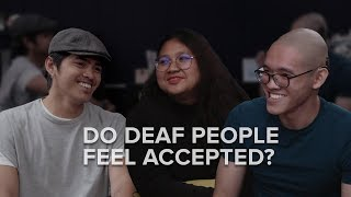 Do Deaf People Feel Accepted?
