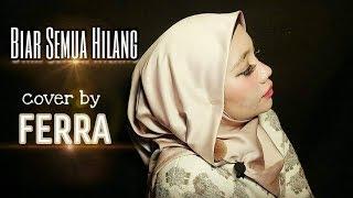 Biar Semua Hilang - Nicky Astria (Cover by Ferra)