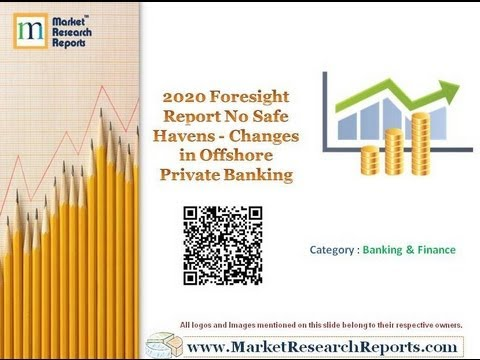 2020 Foresight Report: No Safe Havens - Changes in Offshore Private Banking