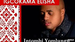 vuclip IGCOKAMA ELISHA _ INTOMBI YOMLUNGU (JESSICA)