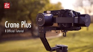 ZHIYUN Crane Plus │ Official Tutorial