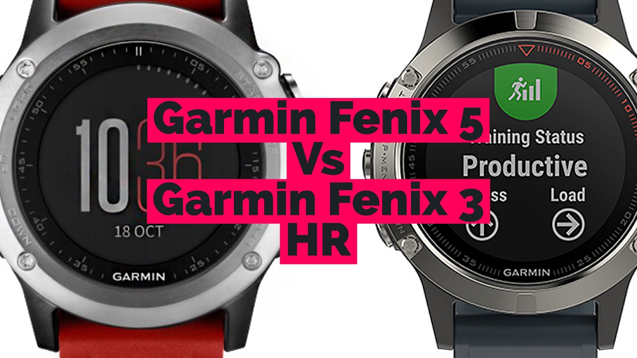 Garmin Fenix 5 Vs Fenix 3 Hr Best Fitness Watch 2017 Youtube