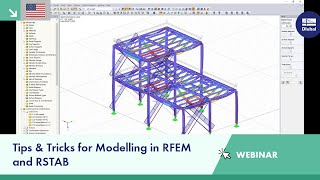 Dlubal Webinar: Tips & Tricks for Modelling in RFEM and RSTAB