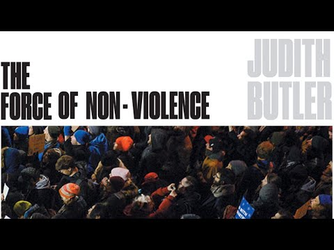 THE FORCE OF NONVIOLENCE: JUDITH BUTLER AND SIMON CRITCHLEY
