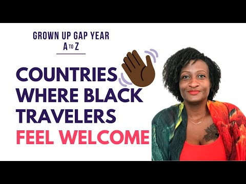 Countries Where Black Travelers Feel Welcome | Grown Up Gap Year A To Z