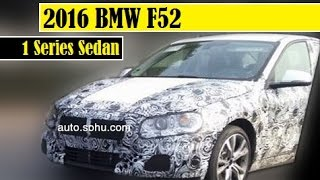 2016 bmw f52 1 series sedan spotted testing in prototype with camo in china