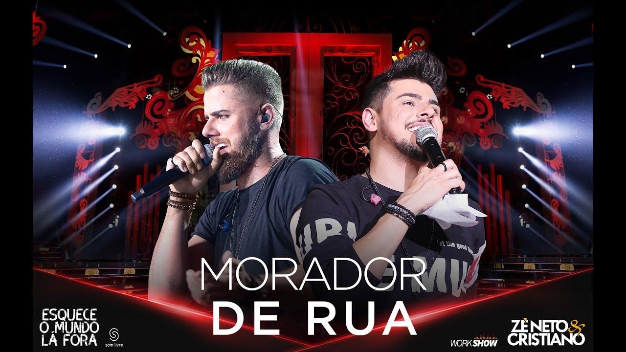 Zé Neto e Cristiano - MORADOR DE RUA - #EsqueceOMundoLaFora #1