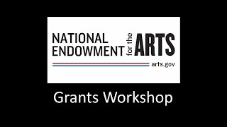 National Endowment for the Arts Grants Workshop thumbnail