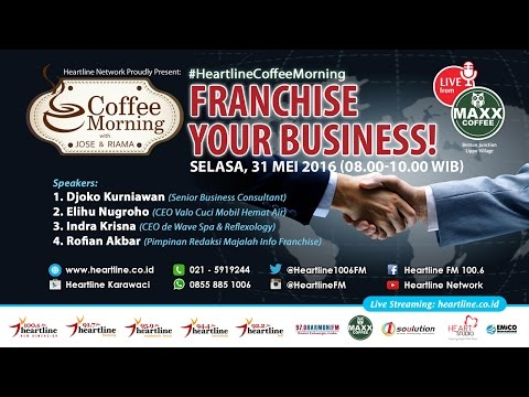 Coffee Morning 31 Mei 2016 [Part 1 of 3] - FRANCHISE YOUR BUSINESS!