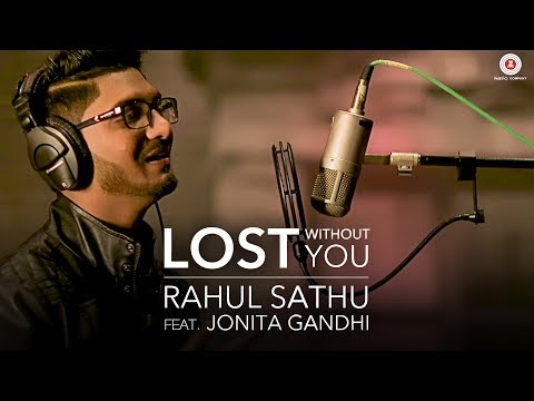 Lost Without You Cover Version By Rahul Sathu Feat. Jonita Gandhi | Kunaal Vermaa