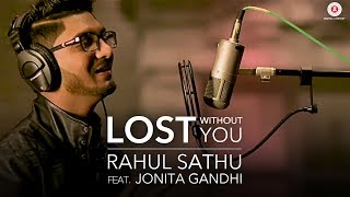 Download Lost Without You Cover Version by Rahul Sathu Feat. Jonita Gandhi | Kunaal Vermaa Mp3