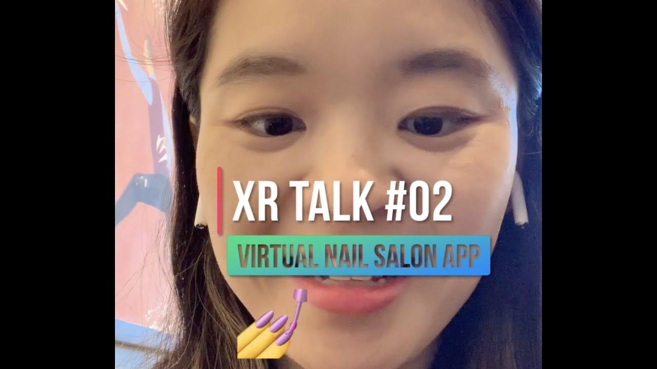 XR Talk Show #02: Virtual Nail Salon