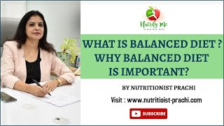 What is Balanced Diet? Why Balanced Diet is Important? By Nutritionist Prachi