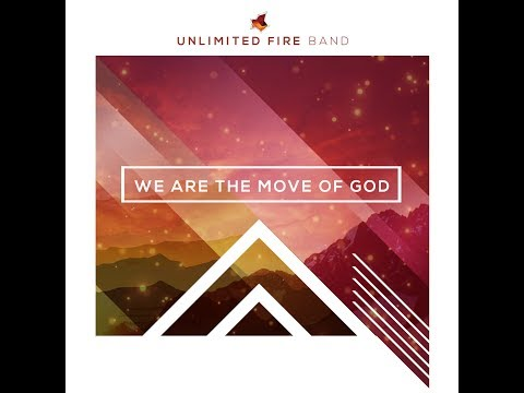 Unlimited Fire Band -WE ARE THE MOVE OF GOD- Official Video Clip and Lyrics
