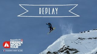 REPLAY - Swatch Freeride World Tour 2016 - Chamonix-Mont-Blanc