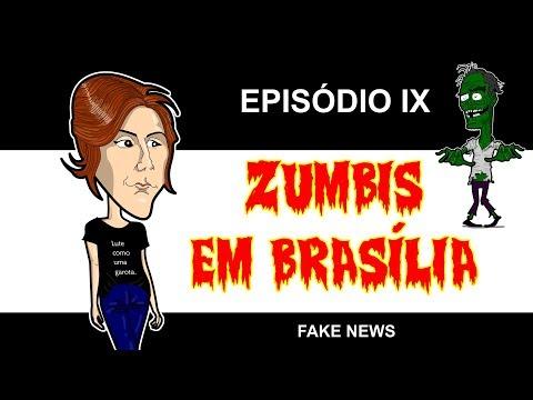 Zumbis em Brasília - EP 9 - FAKE NEWS 1
