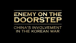 Enemy on the doorstep: China's involvement in the Korean War