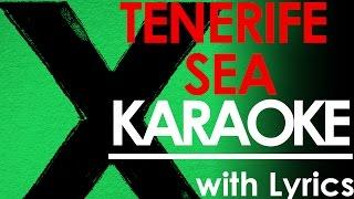 Tenerife Sea - Ed Sheeran KARAOKE / Instrumental +Lyrics