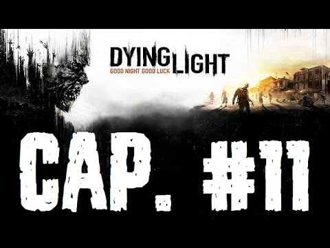 Dying Light | Let's Play en Español | Capitulo 11