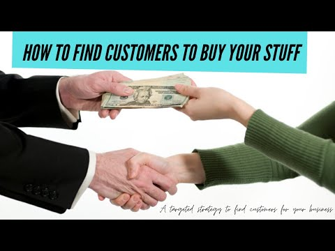 How to Find Customers to Buy Your Stuff (3 Amazing Tips)