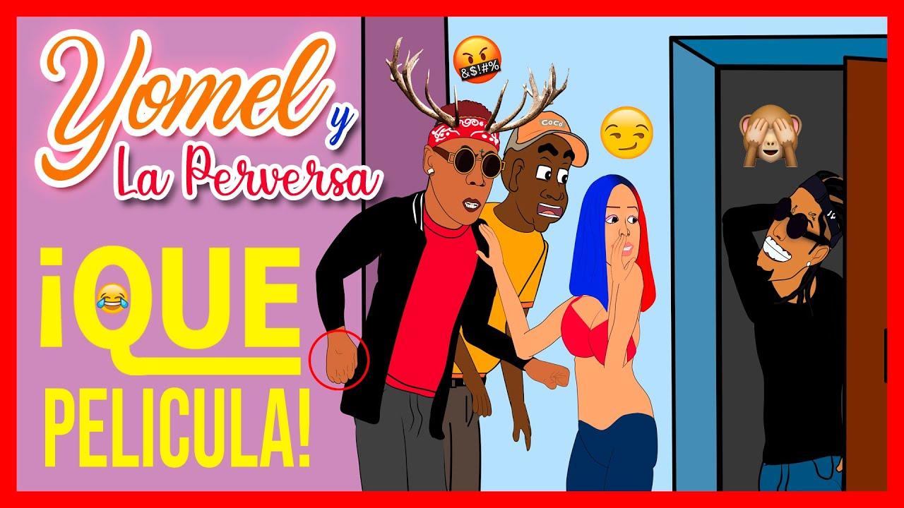 YOMEL Y LA PERVERSA QUE PELÍCULA