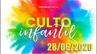 CULTO INFANTIL ON-LINE 28/06/2020