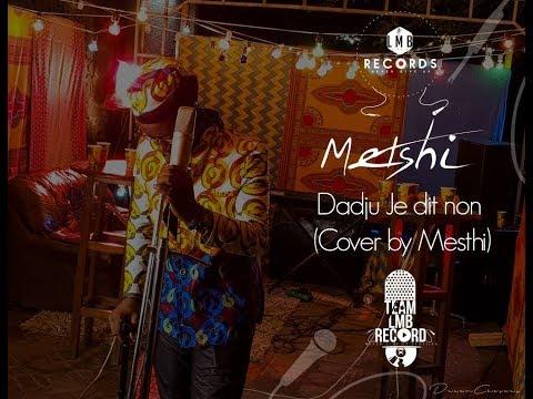 DADJU JE DIS NON ( COVER BY MESSI METSHI )