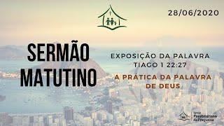 IGREJA PRESBITERIANA DA FREGUESIA- MATUTINO- 28/06/2020-