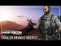 Ghost Recon Wildlands - Trailer: Mundo Aberto (DUBLADO)