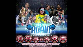 DJ DOTCOM KNOCK OUT AGAIN DANCEHALL MIX JUNE   2016   EXPLICIT VERSION