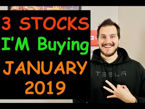 3 Stocks Im Buying Now - January 2019