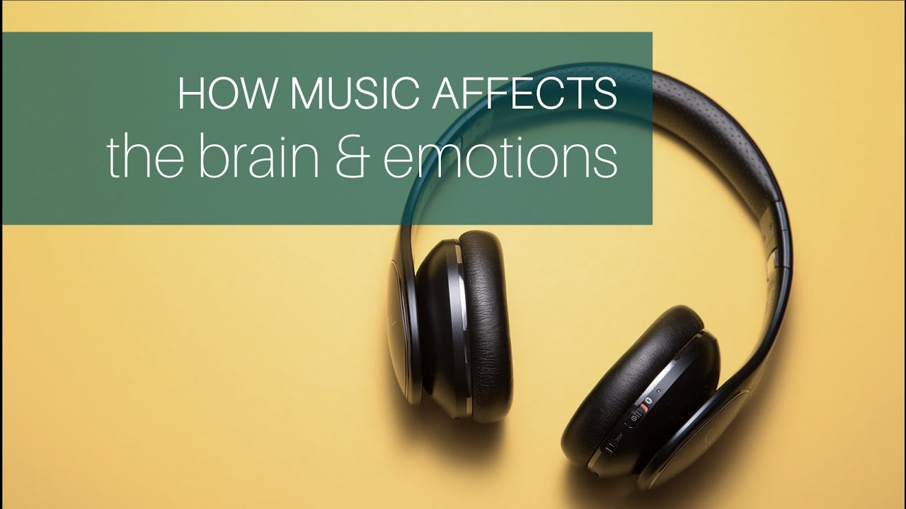 How Music Affects The Brain And Your Emotions Youtube