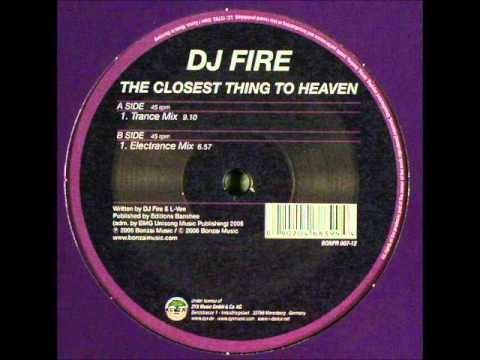 DJ Fire - The Closest Thing To Heaven (Trance Mix)