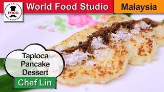Malaysian Dessert Tapioca Pancake - Lempeng Ubi - Chef Lin - World Food Studio