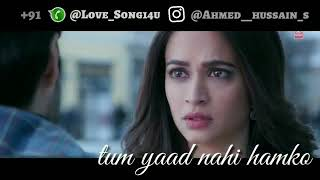 Best Status Every ---Tum Yaad Nahi Humko