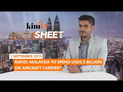 Fact Sheet - September 1: Malaysia to spend USD3.5 billion on aircraft carrier?