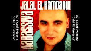 JALAL EL HAMDAOUI -- ABASSIYA -- Officiel Vidéo 2012 -- BY DJ Youcef